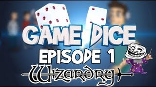 Game Dice Episode 1 - Wizardry Online