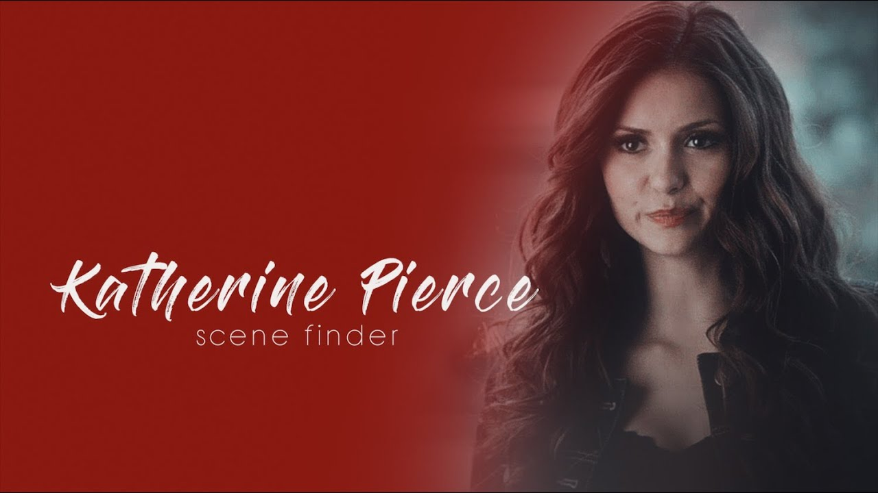• Katherine Pierce | scene finder [S4]
