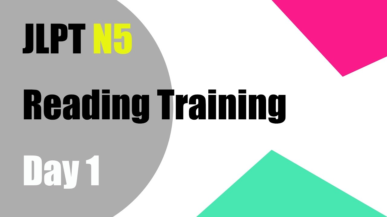 【JLPT N5】Reading Training Day1