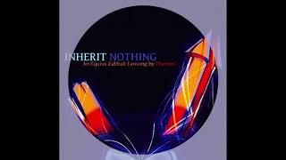 9. Inherit Nothing  -  PhemieC - Songs for Sad Trolls
