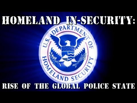 HOMELAND IN-SECURITY: Rise Of The Global  Police State (Full Length)