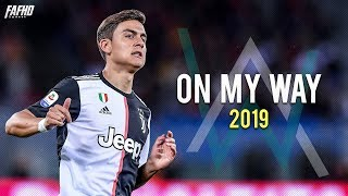 Paulo Dybala - On My Way | Skills & Goals 2019 | HD
