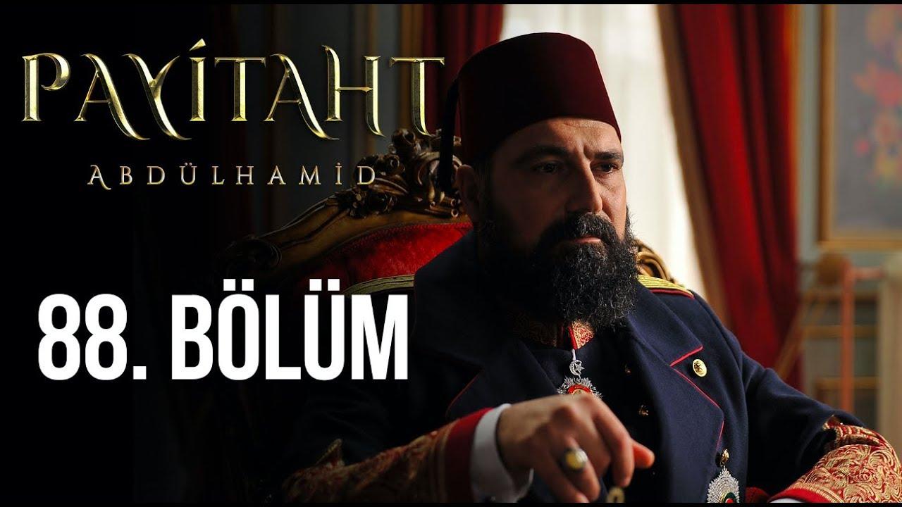 Payitaht Abdülhamid 88. Bölüm (3. Sezon Finali)