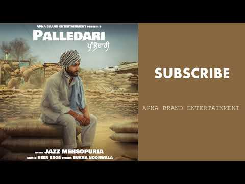 Palledari (Full Audio) Jazz Mehsopuria | Latest Punjabi Song 2018 | Apna Brand Entertainment