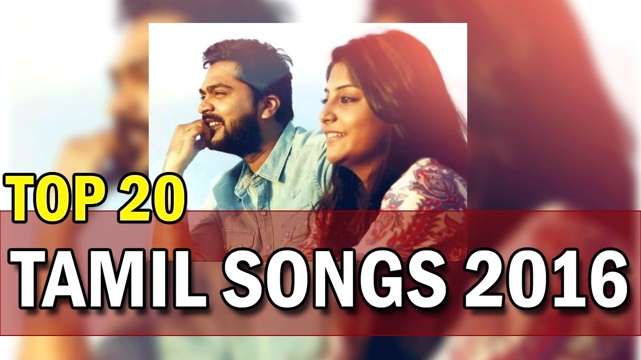 Top 20 Tamil Songs July 2016