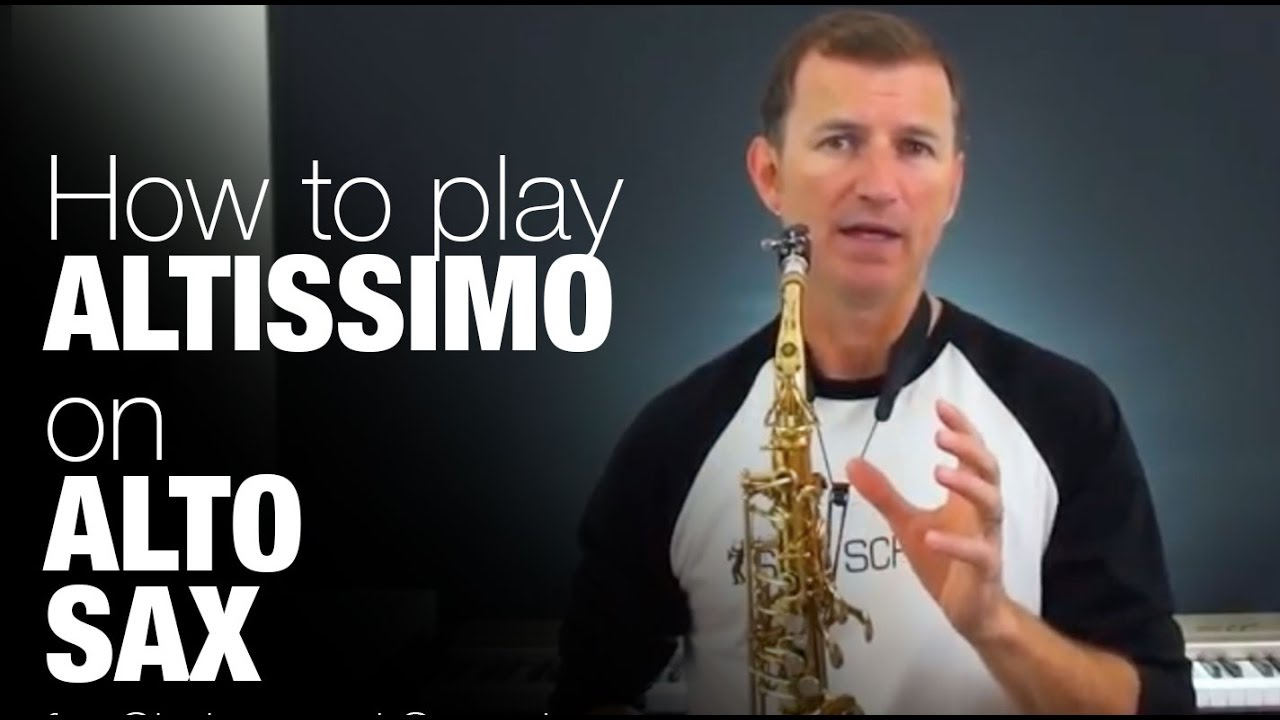 How To Play Altissimo Notes On Alto Sax Free Online Saxophone Lesson From Sax School