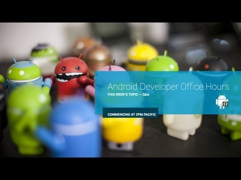 Android Developer Office Hours: Q&A