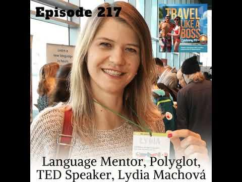 Ep 217 - Language Mentor, Polyglot, TED Speaker, Lydia Machová