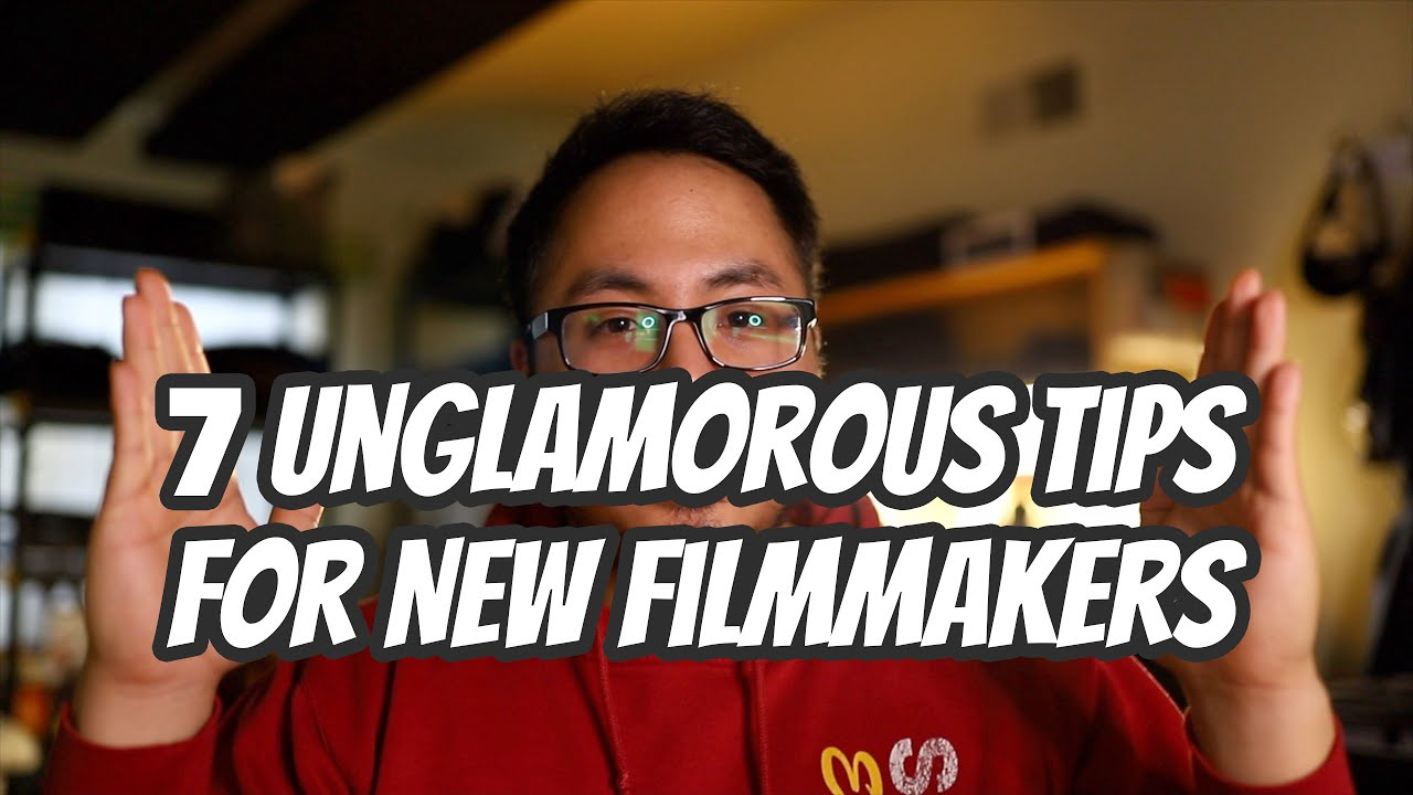 7 Unglamorous Tips for New Filmmakers