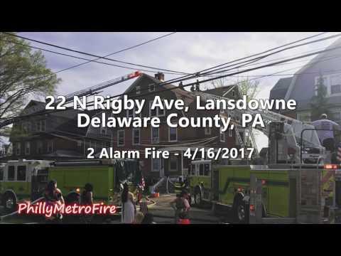 22 N Rigby Ave, Lansdowne - 2 Alarms+ 4/16/2017