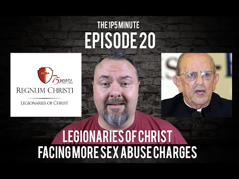 1P5 Minute #20 | Legionaries of Christ Facing New Sex Abuse Charges