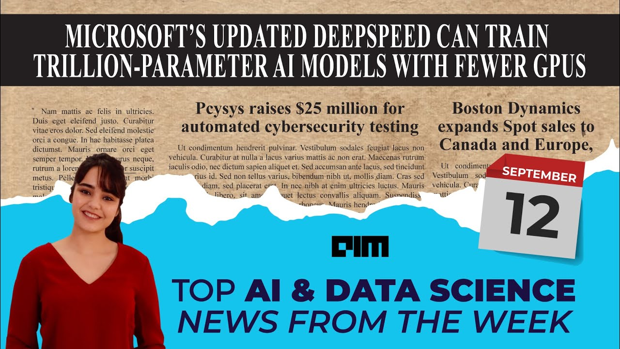 Episode 17 -Top AI & DataScience News from the week | 12th Sept 2020