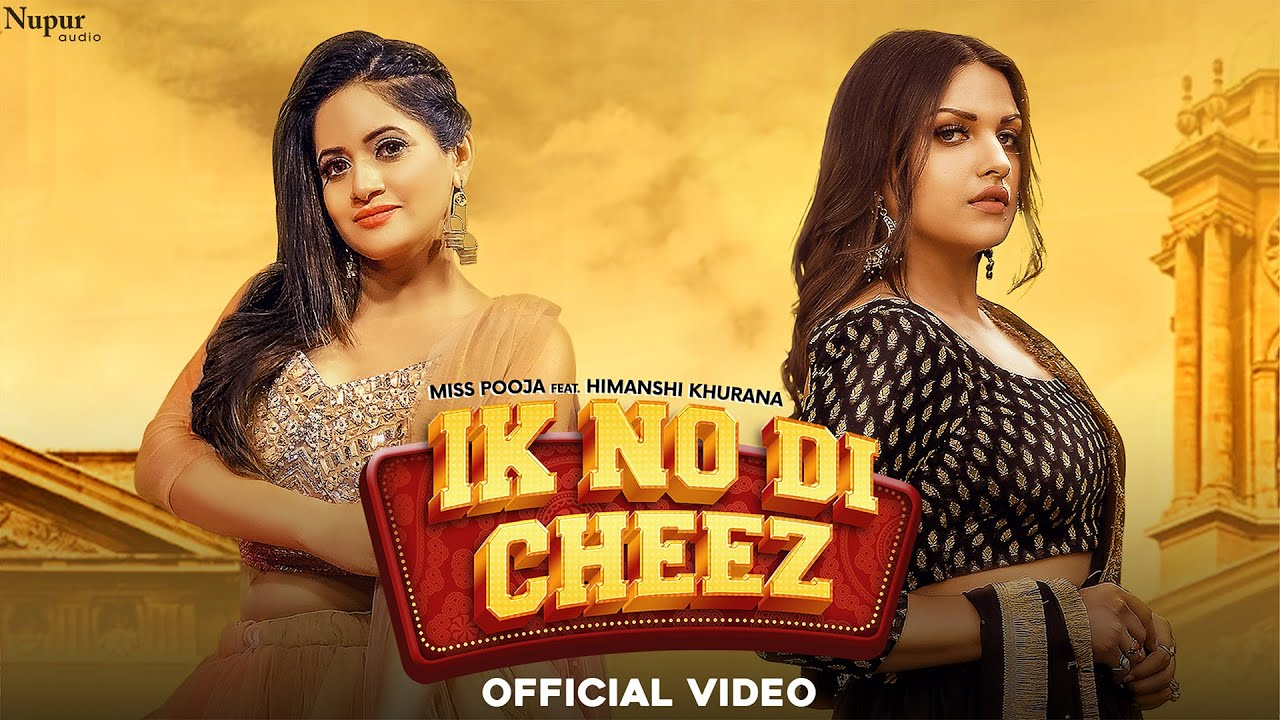 IK NO DI CHEEZ (Official Video) | Miss Pooja Ft. Himanshi Khurana | Latest Punjabi Songs 2020