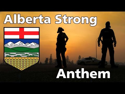 Alberta Strong Anthem - Fort McMurray Fires