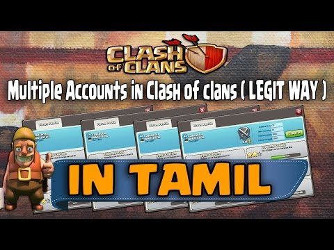 Clash of Clans in Tamil - How To Play in Multiple Accounts ( legit method )