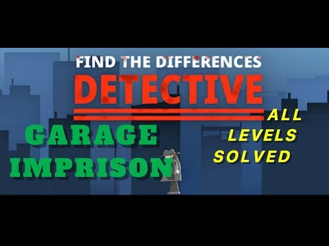 Garage Imprison | Find The Differences: The Detective | Solutions for all levels | 1 - 10