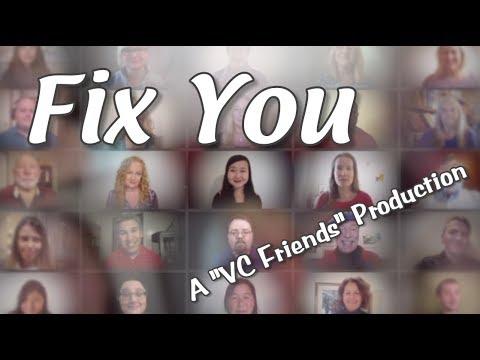 "Fix You (Coldplay) ""Virtual Choir Friends"" Production"