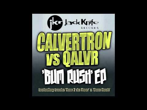 Calvertron - Bum Rush (Jack Knife Records)