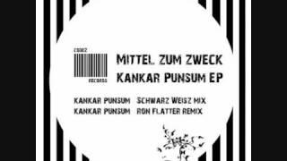 Mittel Zum Zweck - Kankar Punsum - Remix by Ron Flatter