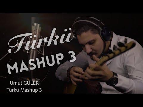 Türkü Mashup 3 - Umut Güler