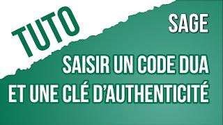 [TUTO] Comment saisir votre code DUA et votre Clé d'authenticité SAGE i7