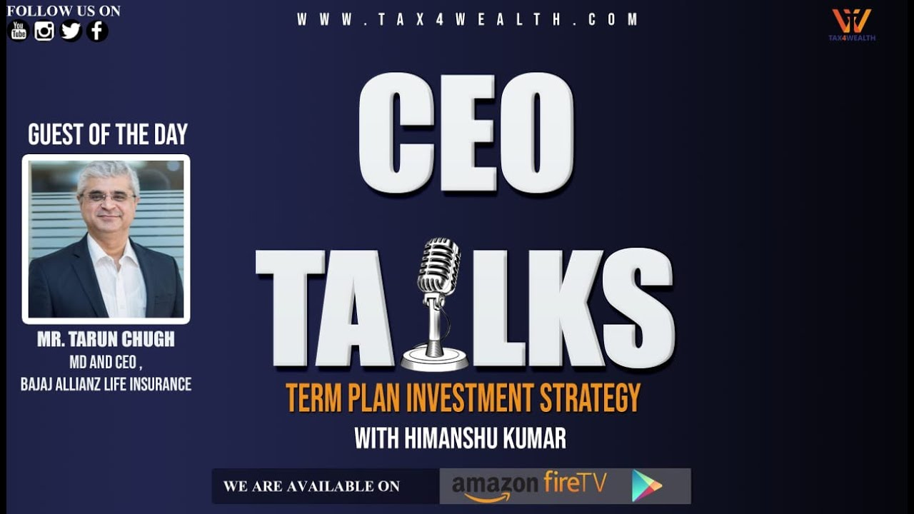 CEO Talk with Mr Tarun Chugh on Term Plan Investment strategy in Hindi