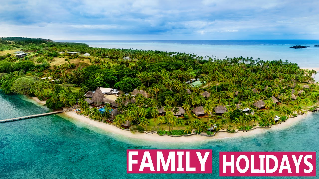 Family Holidays Best Fiji Island Resorts For Family Vacations - Fiji vacations
