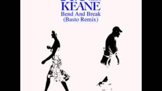 Basto vs. Keane - Bend & Break (Basto Remix)
