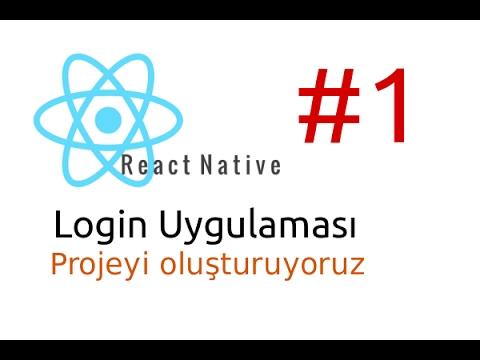 React Native Login Uygulaması #1 - Projeyi Oluşturuyoruz