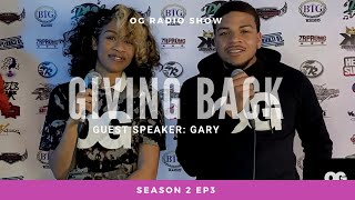OG Radio Show- EP 3 Giving Back ft Gary