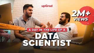 A Day in The Life of a Data Scientist 👨🏻💻| upGrad