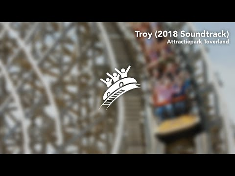 Attractiepark Toverland: Troy (2018 Soundtrack) - Theme Park Music