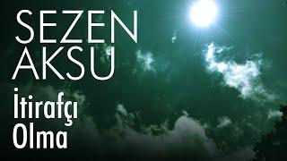 Sezen Aksu - İtirafçı Olma (Lyrics I Şarkı Sözleri)