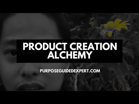 "Product Creation - ""Alchemy"" How to Turn Ideas into Money"