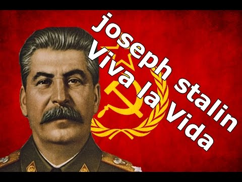 joseph stalin - Viva la Vida