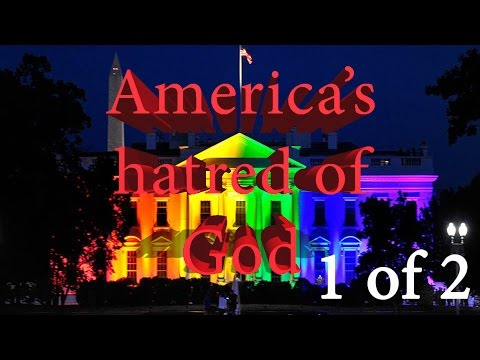 America's Hatred of God (1 of 2)