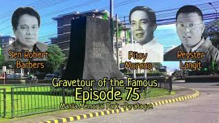 Gravetour of the Famous E75 | Manila Memorial Park | Pitoy Moreno, Robert Barbers and Reyster Langit