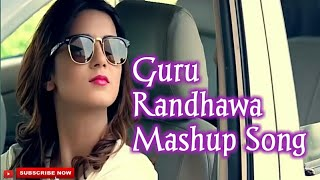 Guru Randhawa Hit Mashup Song 2018 || Suit Suit karda - Hit Song || High Rated Gabru- New Love Story
