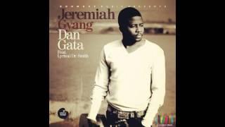 JEREMIAH GYANG - DAN GATA (ROYALTY)