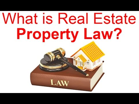 "What is Real Estate ""Property Law?"" – Local Records Office"