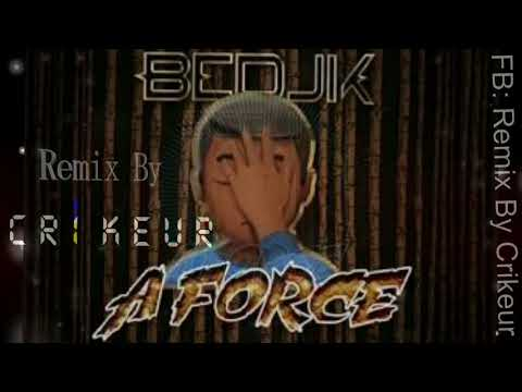 Bedjik   A force Remix By Crikeur