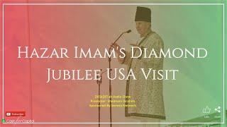 Hazar Imam's Diamond Jubilee USA Visit 2018 - Part 2