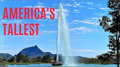 The Tallest Fountain in America - Fountain Hills, Arizona