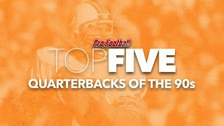 PFW Top 5: Quarterbacks of the 90s