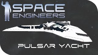 Space Engineers Spotlight | 'Pulsar Corporate Yacht' By Dark Lord