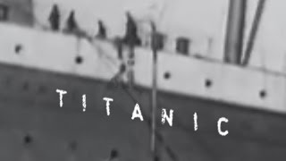 Titanic: The ONLY Genuine Footage - Verified By Experts