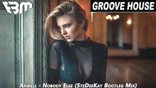 Axwell - Nobody Else (SteDeeKay Bootleg Mix) FBM
