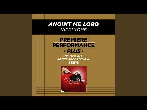 Anoint Me Lord (Medium Key Performance Track With Background Vocals)