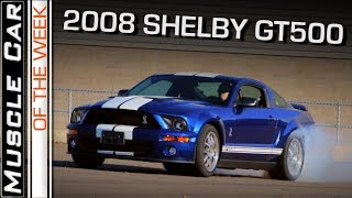 2008 Shelby GT500: Muscle Car Of The Week Video Episode 243