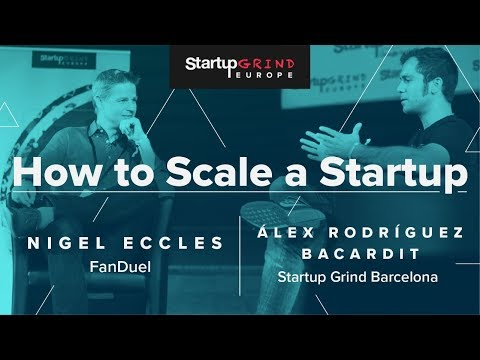 How to scale a startup at SG Europe  Nigel Eccles & Alex Bacardit